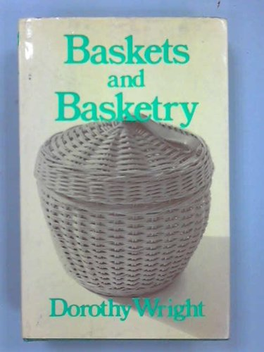 Baskets and Basketry By Dorothy Wright