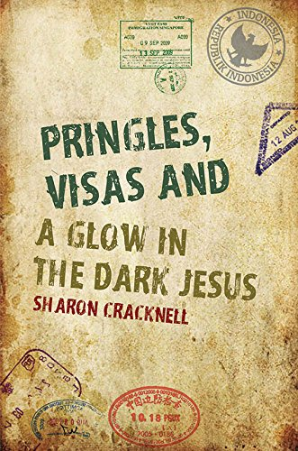 Pringles, Visas and a Glow in the Dark Jesus By Sharon Cracknell